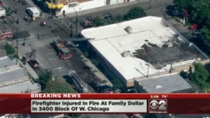 CHICAGO FIREFIGHTER INJURED AT FAMILY DOLLAR FIRE