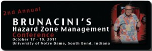 2nd Annual Brunacini's Hazard Zone Management Conference Oct 17-19, 2011 – University of Notre Dame – South Bend, IN
