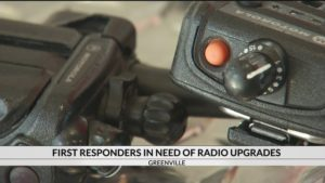 "GREENVILLE FIRST RESPONDERS AT ""CRITICAL POINT"" WITH OLD, BROKEN RADIOS"